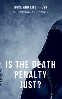 IS THE DEATH PENALTY JUST_ - Hope & Life Press